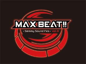 業界ニュースサミー発DJライブ「MAX BEAT」追加情報(サミー)